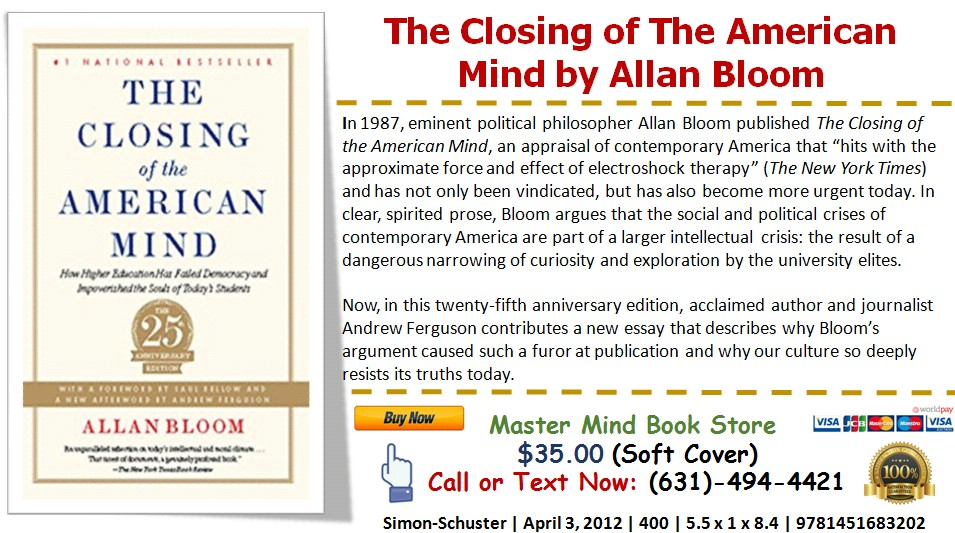 """allan bloom the closing of the american mind essay Second place – bloom essay competition october 2, 2007  a reflection on allan bloom's the closing of the american mind"""" allan bloom's the closing of the american mind, """"a meditation on the state of our souls, particularly those of the young, and their education"""", ultimately reflects on a problem that goes back to socrates: the."""